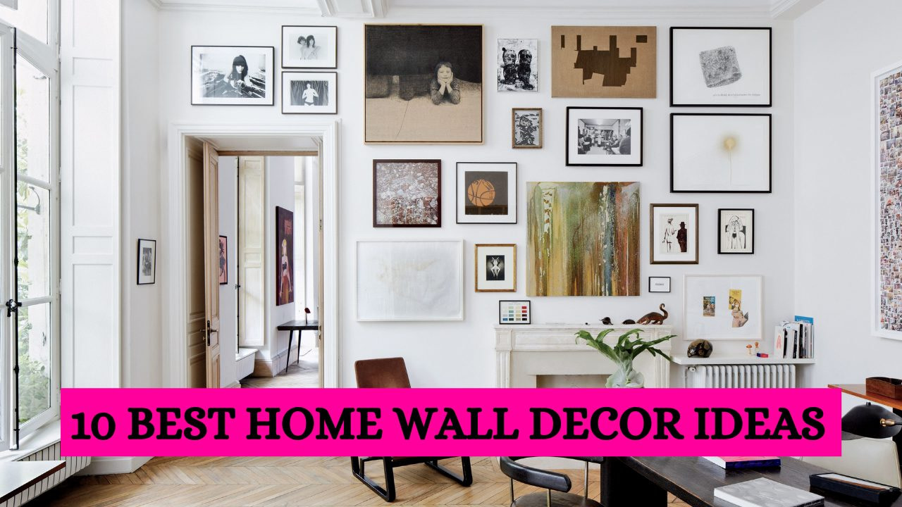 You are currently viewing 10 Home wall décor must have items in 2020