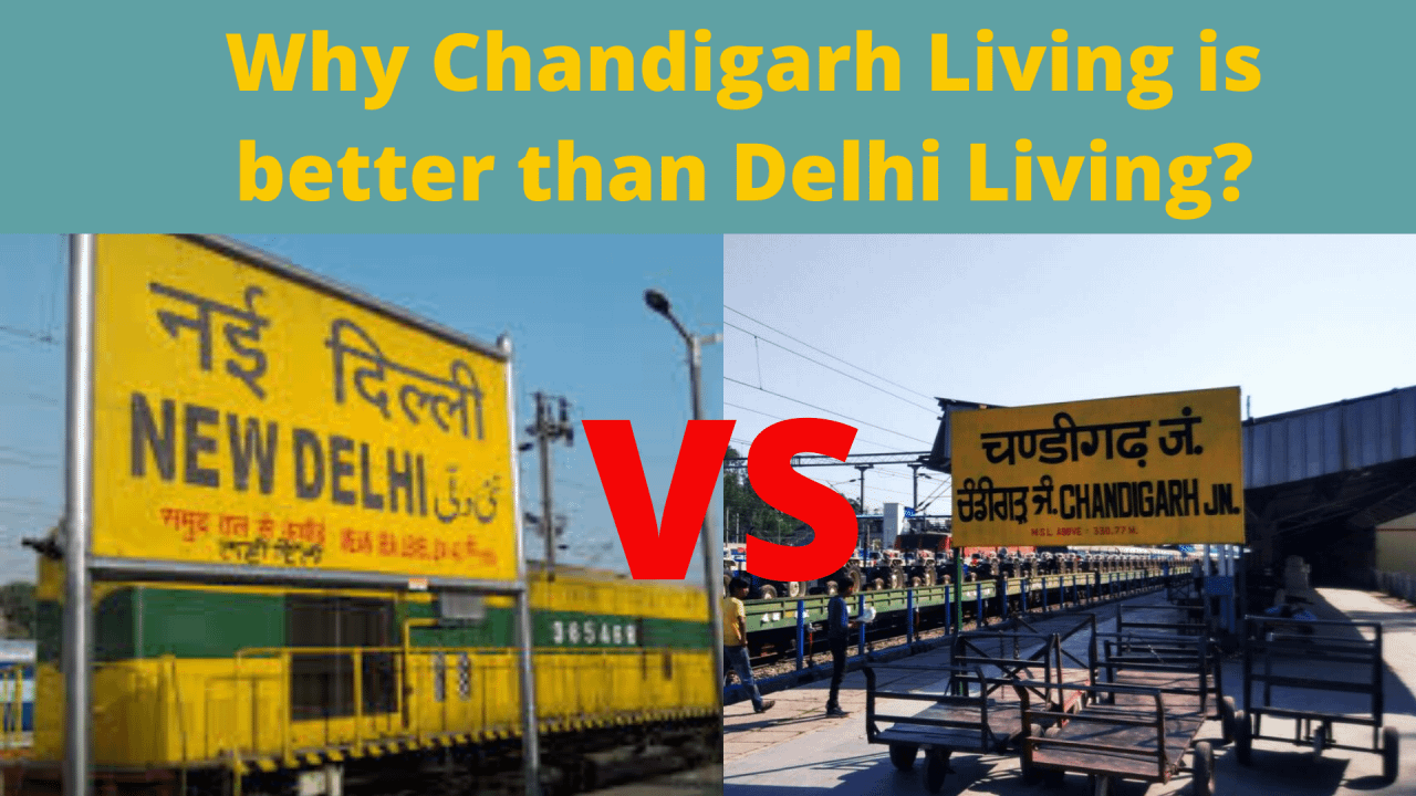 You are currently viewing Why Chandigarh Living is better than Delhi Living?