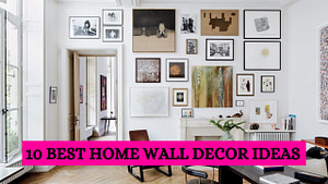 Read more about the article 10 Home wall décor must have items in 2020