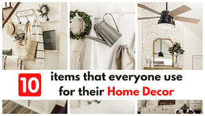 Read more about the article 10 items that everyone should use for their Home Decor