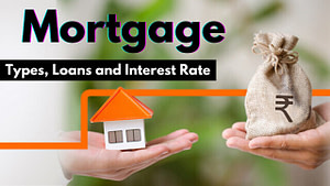 Read more about the article Mortgage: Types, loans, and interest rates
