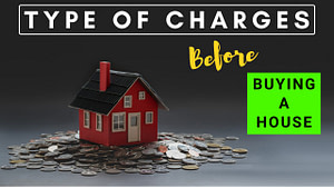Read more about the article Types of additional charges you should consider before buying a house