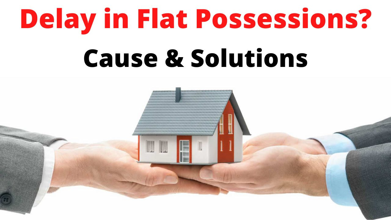 Delay in Flat possessions: Problems and Solutions