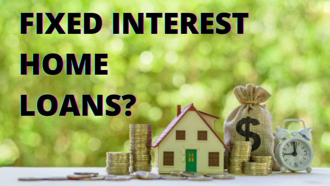 Fixed interest rate home loans: Everything you need to know