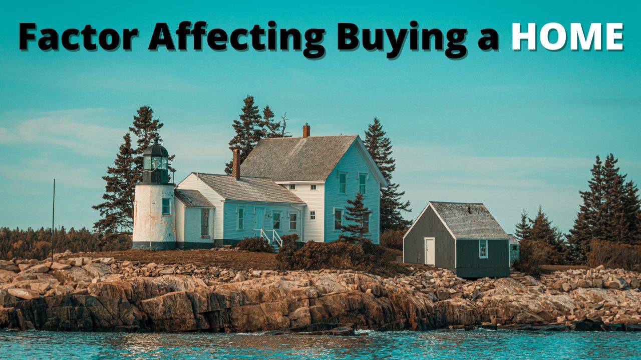 Factors that affect buying a house!!