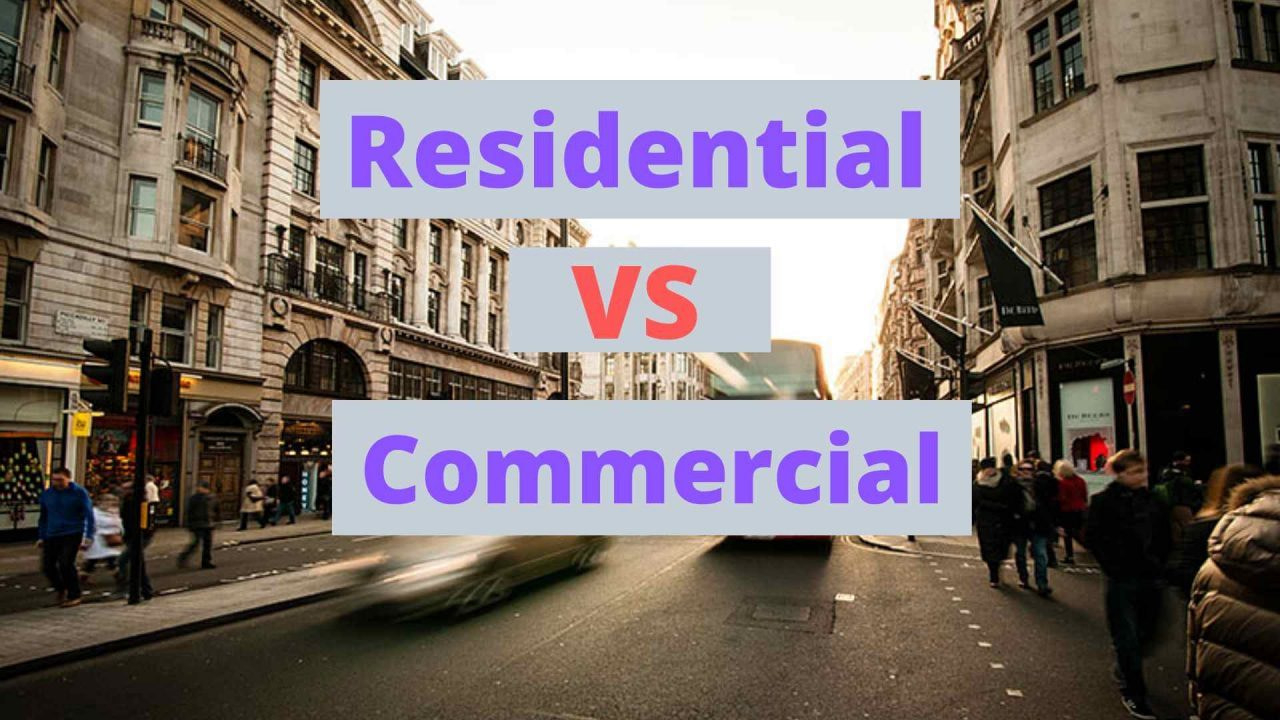 Residential Vs Commercial property? Choose one that is right