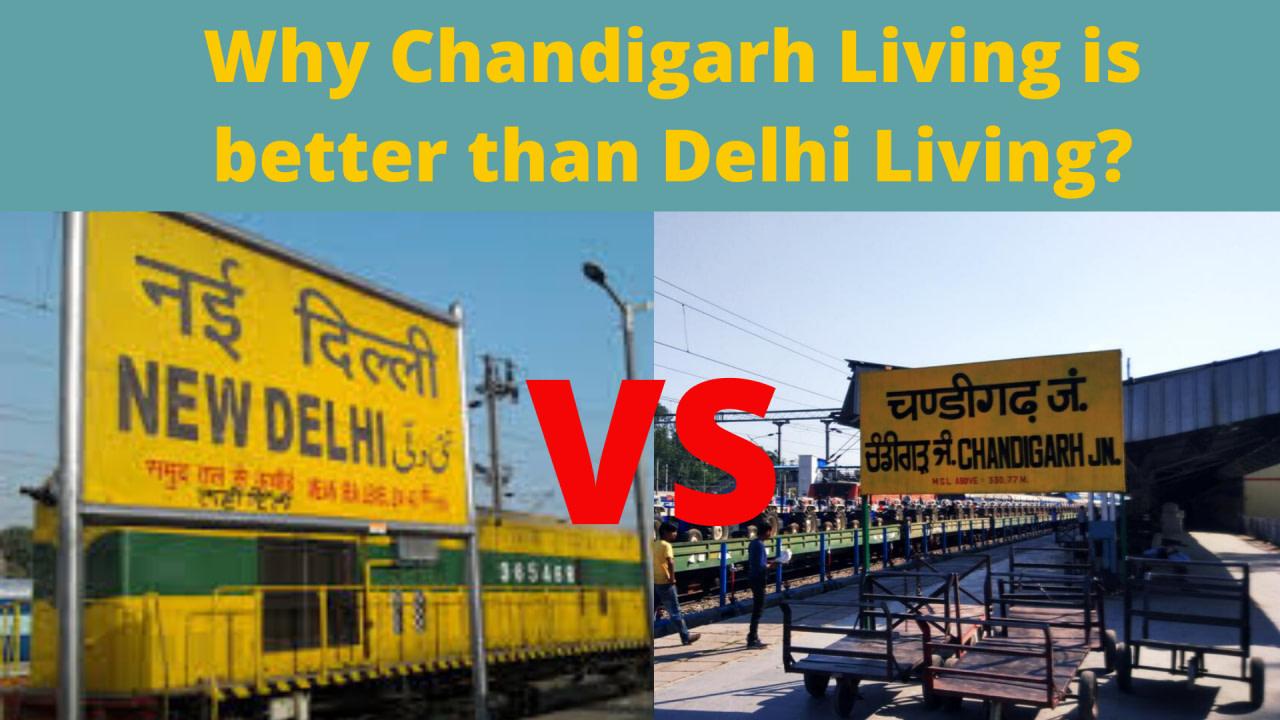 Why Chandigarh Living is better than Delhi Living?